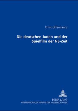 Die deutschen Juden und der Spielfilm der NS-Zeit von Offermanns,  Ernst
