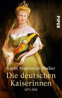 Die deutschen Kaiserinnen von Feuerstein-Praßer,  Karin