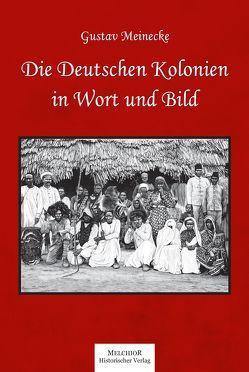Die Deutschen Kolonien in Wort und Bild von Meinecke,  Gustav