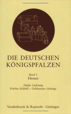 Die deutschen Königspfalzen. Lieferung 1,5 von Gockel,  Michael, Schwind,  Fred, Staab,  Franz