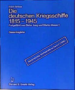 Die deutschen Kriegsschiffe 1815-1945 von Gröner,  Erich, Jung,  Dieter