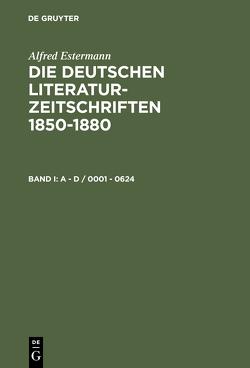 Die deutschen Literatur-Zeitschriften 1850-1880 von Estermann,  Alfred