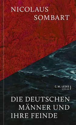 Die deutschen Männer und ihre Feinde von Koß,  Michael, Sombart,  Nicolaus