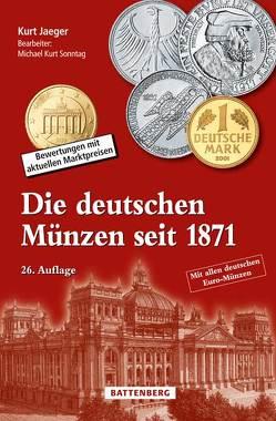 Die deutschen Münzen seit 1871 von Jaeger,  Kurt, Sonntag,  Michael Kurt