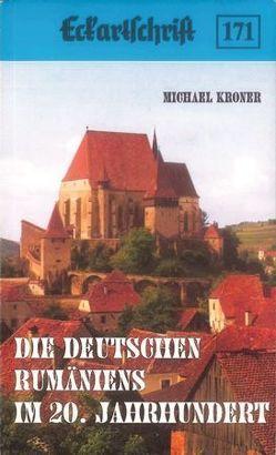 Die Deutschen Rumäniens im 20. Jahrhundert von Kröner,  Michael