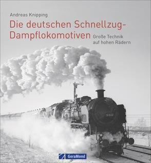Die deutschen Schnellzug-Dampflokomotiven von Knipping,  Andreas