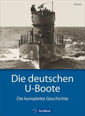 Die deutschen U-Boote von Kaack,  Ulf