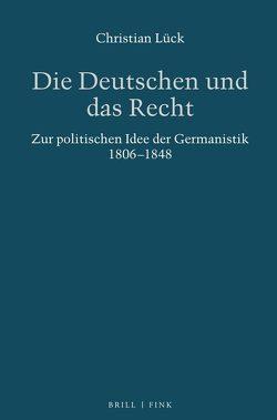 Die Deutschen und das Recht von Lück,  Christian