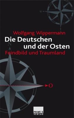 Die Deutschen und der Osten von Wippermann,  Wolfgang