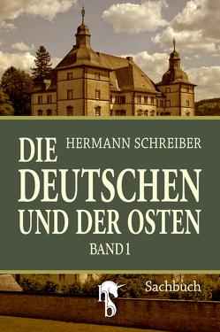 Die Deutschen und der Osten von Schreiber,  Hermann