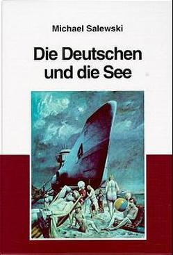 Die Deutschen und die See von Elvert,  Jürgen, Lippert,  Stefan, Salewski,  Michael