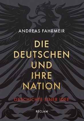Die Deutschen und ihre Nation von Fahrmeir,  Andreas