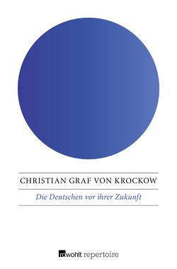 Die Deutschen vor ihrer Zukunft von Krockow,  Christian Graf von