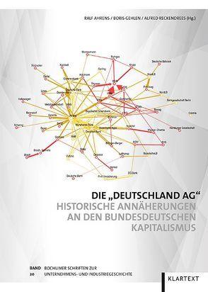 """Die """"Deutschland AG"""" von Ahrens,  Ralf, Gehlen,  Boris, Reckendrees,  Alfred"""