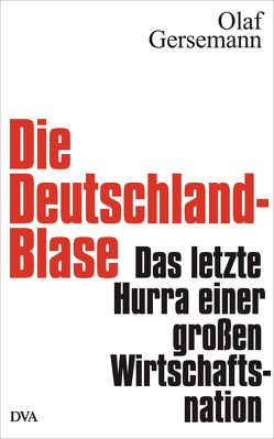 Die Deutschland-Blase von Gersemann,  Olaf