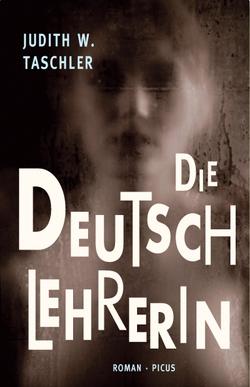 Die Deutschlehrerin von Taschler,  Judith W.
