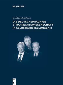 Die deutschsprachige Strafrechtswissenschaft in Selbstdarstellungen II von Hilgendorf,  Eric