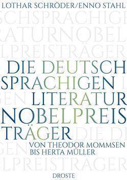 Die deutschsprachigen Literaturnobelpreisträger von Schröder,  Lothar, Stahl,  Enno
