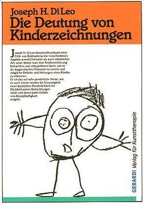Die Deutung von Kinderzeichnungen von DiLeo,  Joseph H, Schomburg-Scherff,  Sylvia M.