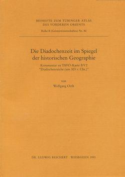 Die Diadochenzeit im Spiegel der historischen Geographie von Orth,  Wolfgang