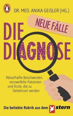Die Diagnose – neue Fälle von Geisler,  Anika