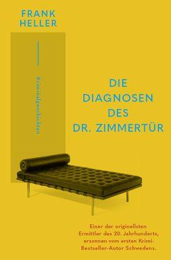 Die Diagnosen des Dr. Zimmertür von Franzos,  Marie, Heller,  Frank
