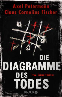 Die Diagramme des Todes von Fischer,  Claus Cornelius, Petermann,  Axel