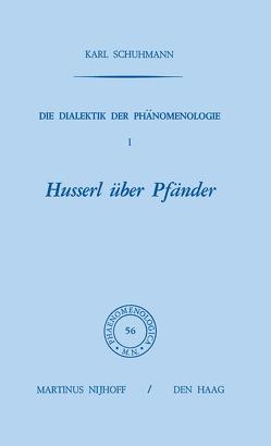 Die Dialektik der Phänomenologie I von Schuhmann,  Karl