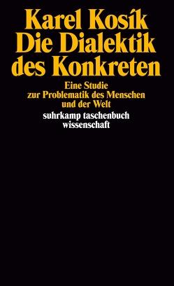 Die Dialektik des Konkreten von Hoffmann,  Marianne, Kosík,  Karel