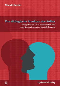 Die dialogische Struktur des Selbst von Boeckh,  Albrecht, Wulf,  Rosemarie