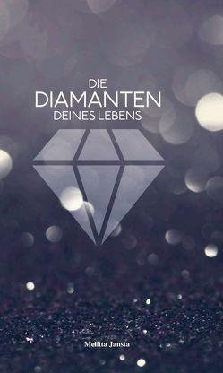 Die Diamanten deines Lebens von Jansta,  Melitta