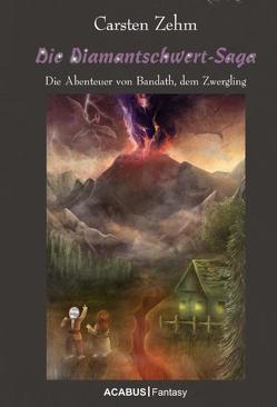 Die Diamantschwert-Saga. Die Abenteuer von Bandath, dem Zwergling von Zehm,  Carsten