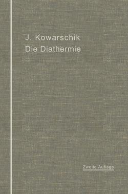 Die Diathermie von Kowarschik,  Josef