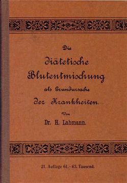 Die Diätische Blutentmischung als Grundursache der Krankheiten von Grote,  L R, Lahmann,  Heinrich