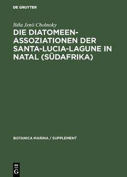 Die Diatomeenassoziationen der Santa-Lucia-Lagune in Natal (Südafrika) von Cholnoky,  Béla Jenö