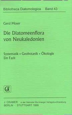 Die Diatomeenflora von Neukaledonien von Moser,  Gerd