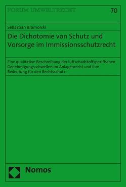Die Dichotomie von Schutz und Vorsorge im Immissionsschutzrecht von Bramorski,  Sebastian