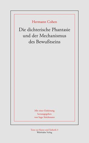 Die dichterische Phantasie und der Mechanismus des Bewußtseins von Cohen,  Hermann, Stöckmann,  Hermann