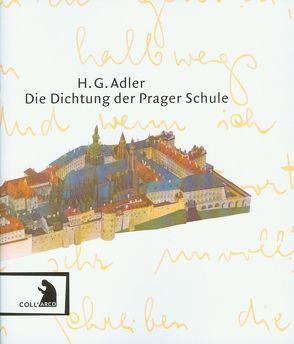 Die Dichtung der Prager Schule von Adler,  H G, Adler,  Jeremy