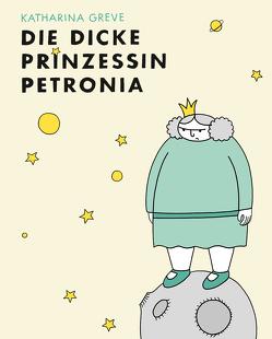 Die dicke Prinzessin Petronia von Greve,  Katharina