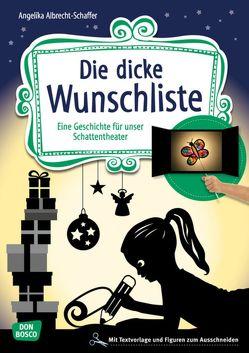 Die dicke Wunschliste von Albrecht-Schaffer,  Angelika