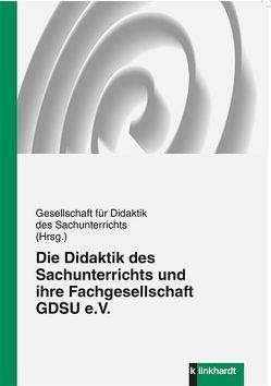 Die Didaktik des Sachunterrichts und ihre Fachgesellschaft GDSU e.V.