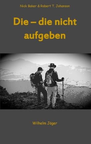Die – die nicht aufgeben von Jaeger,  Wilhelm