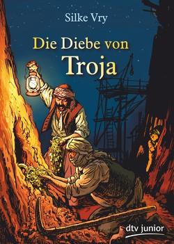 Die Diebe von Troja von Göbel,  Dorothea, Knorr,  Peter, Vry,  Silke