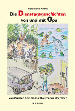 Die Dienstagsgeschichten von und mit Opa von Kühnle,  Hans-Martin