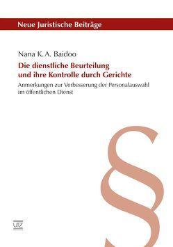 Die dienstliche Beurteilung und ihre Kontrolle durch Gerichte von Baidoo,  Nana K. A.
