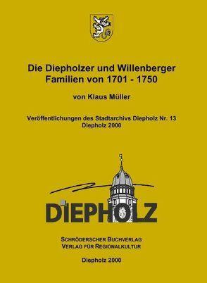 Die Diepholzer und Willenberger Familien von 1701-1750 von Müller,  Klaus