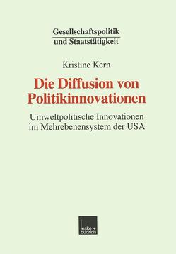 Die Diffusion von Politikinnovationen von Kern,  Kristine