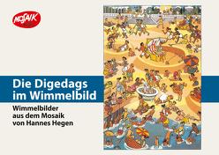 Die Digedags im Wimmelbild von Hegen,  Hannes, Lindner,  Bernd, Zimmermann,  Gisela