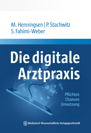 Die Digitale Arztpraxis von Fahimi-Weber,  Shabnam, Henningsen,  Maike, Stachwitz,  Philipp